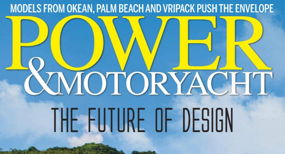 The Future of Design | June 2019 Issue of Power & Motoryacht